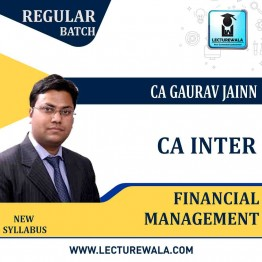 CA Inter Financial Management Regular Course : Video Lecture + Study Material By CA Gaurav Jainn (For MAY 2021 TO NOV.2021)