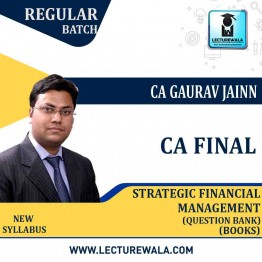 CA Final SFM Question Bank & Solution Booklet (Part 1 & 2) New Syllabus Book : BY CA Gaurav Jainn  (For May 2021 & Nov. 2021)