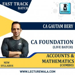 CA Foundation Accounts & Mathematics Live Fast Track Batch (Pre-Booking) : Video Lecture + Study Material by CFA / CS Gautam Bery  (Nov. 2020)