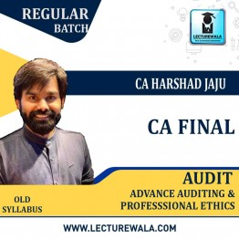 CA Final Audit Old Syllabus Regular Course : Video Lecture + Study Material By CA Harshad Jaju (For May 2021 & Nov. 2021)
