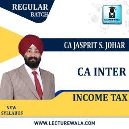 CA Inter Income Tax (Pre-Booking) Regular Course : Video Lecture + Study Material By CA Jassprit Johar (For May 2021 & Nov. 2021)
