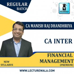 CA Inter/Ipcc Financial Management (FM)  Regular Course (Premium) : Video Lecture + Study Material By CA Manish Dhandharia (For May 2021 & Nov. 2021)