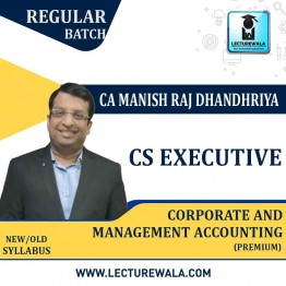 CS Executive CORP. & MGT. Accounting  Regular Course (Premium) : Video Lecture + Study Material By CA Manish Dhandharia (For DEC. 2021 & June 2021)