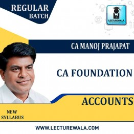 CA Foundation Accounts Regular Course  : Video Lecture + Study Material By CA Manoj Prajapat  (For Nov. 2020)