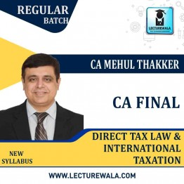 CA Final Paper-7 Direct Tax Law & International Taxation Regular Course : Video Lecture + Study Material by CA Mehul Thakkar (For May 2021 & Nov. 2021)