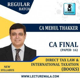 CA Final Direct Tax Law & International Taxation (Paper-7): Books: New Syllabus By CA Mehul Thackker