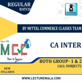 CA Inter Both Group- 1 & 2 Regular Course: Video Lectures + Study Materials by Mittal Commerce Classes Team (For May 2021)