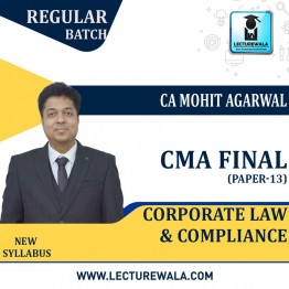 CMA Final Corporate law & Compliance (Ppaper - 13) Online Live Regular Course : Video Lecture + Study Material by CA Mohit Agarwal (For JUNE 2021 TO DEC.2021)