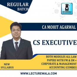 CS Executive  ALL LAW PAPERS WITH FM &  SM AND CORPORATE & MANAGEMENT ACCOUNTING COMBO Regular Course : Video Lecture + Study Material By Mohit Agarwal (Till Dec. 2021)