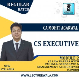 CS Executive MODULE 2, 2 LAW PAPERS WITH FM-SM AND CORPORATE & MANAGEMENT ACCOUNTING Regular Course : Video Lecture + Study Material By Mohit Agarwal (Till Dec. 2021)