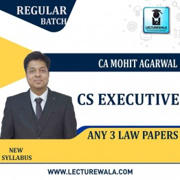 CS Executive Any 3 Law Papers (Other Then Company Law) Regular Course : Video Lecture + Study Material By Mohit Agarwal (Till Dec. 2021)