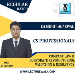 CS Professionals Company Law & Corporate Restructuring, Valuation & Insolvency  Regular Course : Video Lecture + Study Material By CA Mohit Agarwal (For JUNE 2021 TO  Dec. 2021)
