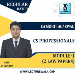 CS Professionals Module 1- 2 Law Paper Combo   Regular Course : Video Lecture + Study Material By CA Mohit Agarwal (For Till Dec. 2021)