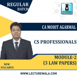 CS Professionals Module-2 Law (3 Law Paper Combo) Regular Course : Video Lecture + Study Material By CA Mohit Agarwal (For Till Dec. 2021)