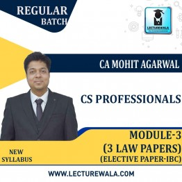 CS Professionals Module 3 (3 Law Paper Combo) (Elective Paper IBC) Regular Course : Video Lecture + Study Material By CA Mohit Agarwal (For Till Dec. 2021)