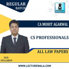 CS Professionals All Law Paper   Regular Course : Video Lecture + Study Material By CA Mohit Agarwal (For JUNE 2021 TO Dec. 2021)