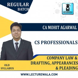 CS Professionals Company Law + Drafting, Appearance & Pleadings Regular Course : Video Lecture + Study Material By CA Mohit Agarwal (For JUNE 2021 TO   Dec. 2021)
