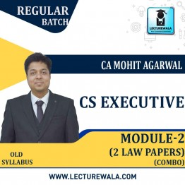 CS Executive Module 2, 2 Law Papers Old Syllabus Regular Course : Video Lecture + Study Material By Mohit Agarwal (Till Dec. 2021)