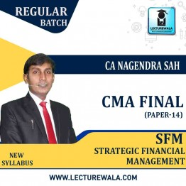 CMA Final SFM New Syllabus Regular Course : Video Lecture + Study Material By CA Nagendra Sah (For Dec. 2021 & June 2021)
