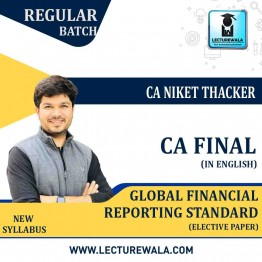 CA Final Global Financial Reporting Standards (GFRS - Elective Paper) In English : Video Lecture + Study Material + E Book By CA Niket Thacker (For May 2021 & Nov. 2021)