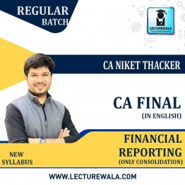 CA Final Financial Reporting In English (Only Consolidation) : Video Lecture + E Book By CA Niket Thacker (For May 2021 & Nov. 2021)