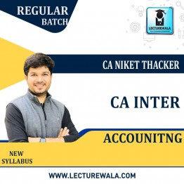 CA Inter  Accounting : Video Lecture + Study Material By CA Niket Thacker (For May 2021 & Nov. 2021)