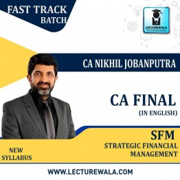CA Final SFM Fast Track New Syllabus In English : Video Lecture + Study Material By CA Nikhil Jobanputra (For May 2021 & Nov. 2021)