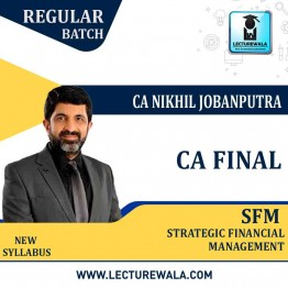 CA Final SFM New Syllabus Regular Course : Video Lecture + Study Material By CA Nikhil Jobanputra  (For May 2021 & Nov. 2021)