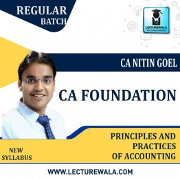 CA Foundation Principles And Practices Of Accounting Regular Course New Syllabus : Video Lecture + Study Material By CA Nitin Goel (For May 2021)
