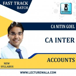 CA Inter Accounts Fastrack Course : Video Lecture + Study Material By CA Nitin Goel (For May 2021 & Nov. 2021)