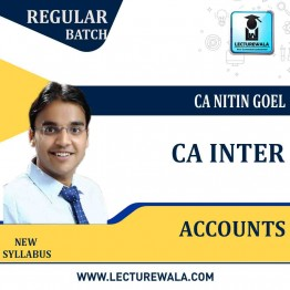 CA Inter Accounts  Regular Course : Video Lecture + Study Material By CA Nitin Goel (For May 2021 & Nov. 2021)