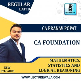 CA Foundation Paper 3 Maths, Stats and Logical Reasoning Regular course: Video Lectures + E Book By CA Pranav Popat (For MAY 2021 TO NOV.2021 )