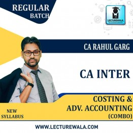 CA Inter Cost and Adv. Accounts Combo Regular Course : Video Lecture + Study Material by CA Rahul Garg (For Nov. 2021 & May 2022)