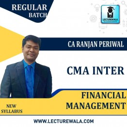 CMA Inter Financial Management New Syllabus Regular Course : Video Lecture + Study Material by CA Ranjan Periwal (For Dec. 2021 & June 2021)