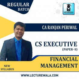 CS Executive Financial Management New Syllabus Regular Course : Video Lecture + Study Material by CA Ranjan Periwal (For Dec. 2021 & June 2021)