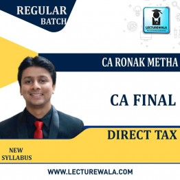CA Final Direct Tax Regular Course In English By CA Ronak Metha (For May 2021 & Nov.  2021)