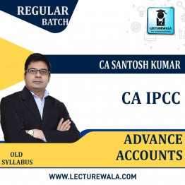 CA IPCC Advance Accounts Regular Course : Video Lecture + Study Material By CA Santosh Kumar (For MAY/June 2021 & NOV./DEC.2021)
