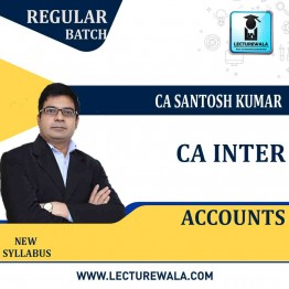 CA Inter Accounts Regular Course : Video Lecture + Study Material By CA Santosh Kumar (For NOV 2021 / MAY 2022 / NOV 2022)