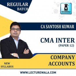 CMA Inter Company Accounts Regular Course : Video Lecture + Study Material By CA Santosh Kumar (For MAY/June 2021 & NOV./DEC.2021)
