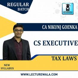 CS Executive Tax Laws (Batch No. 20 A)  Regular Course New Syllabus : Video Lecture + Study Material By CA Nikunj Goenka (For Dec. 2020)