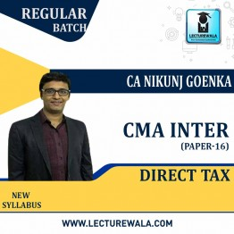 CMA Inter Direct Tax (Batch No. 21 A)  Regular Course New Syllabus : Video Lecture + Study Material By CA Nikunj Goenka (For June 2021 & Dec. 2021)