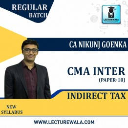 CMA Inter Indirect Tax (Batch No. 21 A)  Regular Course New Syllabus : Video Lecture + Study Material By CA Nikunj Goenka (For June 2021 & Dec. 2021)