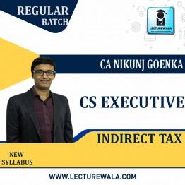 CS Executive Indirect Tax (Batch No. 21 A)  Regular Course New Syllabus : Video Lecture + Study Material By CA Nikunj Goenka (For June 2021 & Dec. 2021)