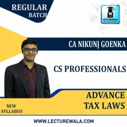 CS Professionals Advance Tax Law (Batch No. 20A)  Regular Course New Syllabus : Video Lecture + Study Material By CA Nikunj Goenka (For Dec. 2020)