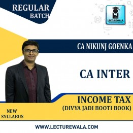CA Inter Income Tax  New Syllabus Divya Jadi Booti : Study Material By CA Nikunj Goenka (For June / Nov. 2021)