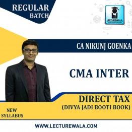 CMA Inter Direct Tax  New Syllabus Divya Jadi Booti : Study Material By CA Nikunj Goenka (For June / Dec. 2021)
