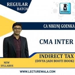 CMA Inter Indirect Tax  New Syllabus Divya Jadi Booti : Study Material By CA Nikunj Goenka (For June / Dec. 2021)