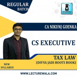 CS Executive Tax Law New Syllabus Divya Jadi Booti : Study Material By CA Nikunj Goenka (For Dec. 2020)
