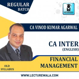 CA Inter Financial Management In English Regular course : Video Lecture + Study Material By CA Vinod Kumar Agarwal (For Nov. 2020 & Onwards)