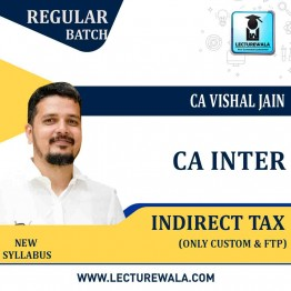 CA Inter Indirect Tax (Only GST) Regular Course : Video Lecture + Study Material by CA Vishal Jain (For Nov. 2021 & May 2022)